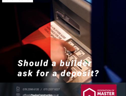 Should a builder ask for a deposit?