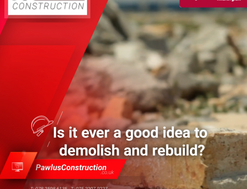 Is it ever a good idea to demolish and rebuild?